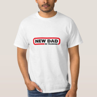 New Dad in Training - Funny T-Shirt