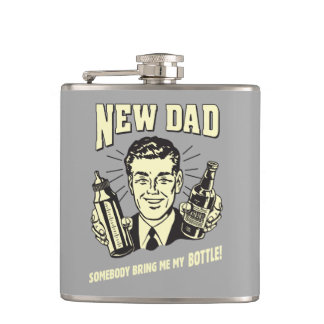 New Dad: Somebody Bring Me My Bottle Hip Flask