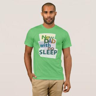 New Dad with no Sleep T-Shirt