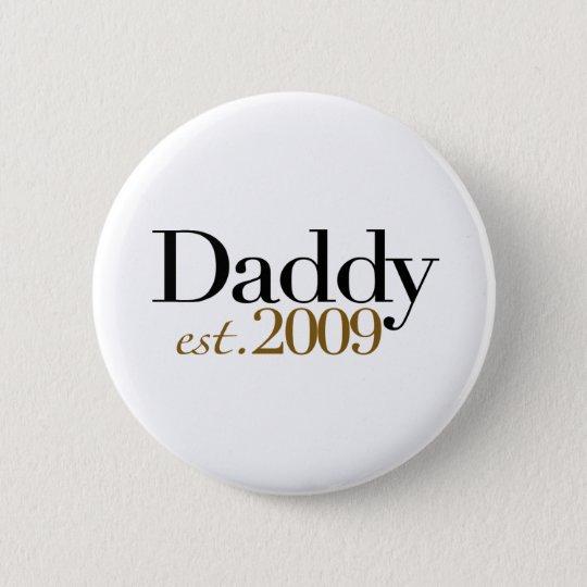 New Daddy Est 2009 2 Inch Round Button