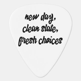 new day, clean slate, fresh choices: inspiration guitar pick