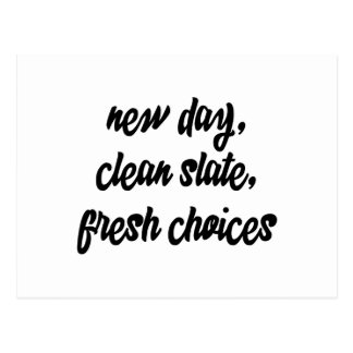 new day, clean slate, fresh choices: inspiration postcard
