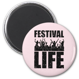 New FESTIVAL LIFE (blk) 2 Inch Round Magnet