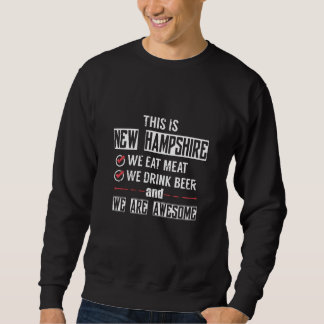 New Hampshire Eat Meat Drink Beer Awesome Sweatshirt