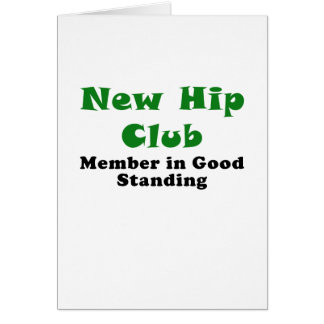 New Hip Club Member in Good Standing Card