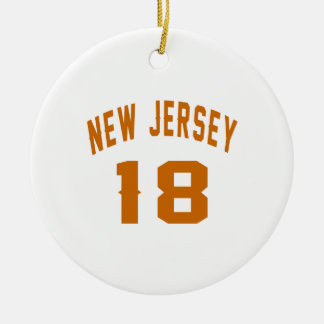 New Jersey  18 Birthday Designs Round Ceramic Ornament
