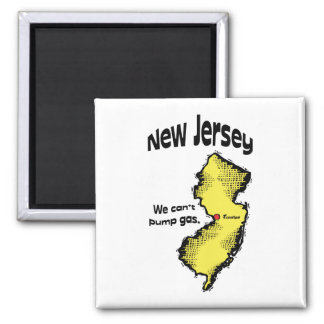New Jersey NJ US Motto ~ We Can't Pump Gas Magnet