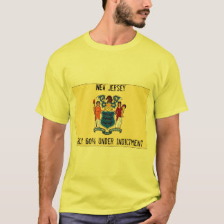 New Jersey...Only 60% Under Indictment T-Shirt