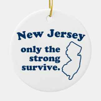 New Jersey Only The Strong Survive Round Ceramic Ornament