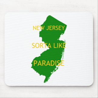 New Jersey Sorta Like Paradise. Mouse Pad