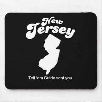 New Jersey - Tell em Guido sent you T-shirt Mouse Pad