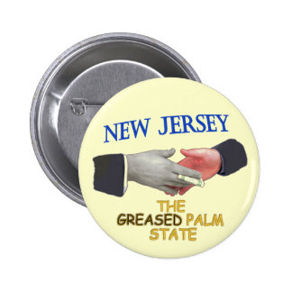 NEW JERSEY: THE GREASED PALM STATE 2 INCH ROUND BUTTON