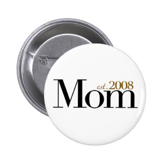New Mom Est 2008 2 Inch Round Button