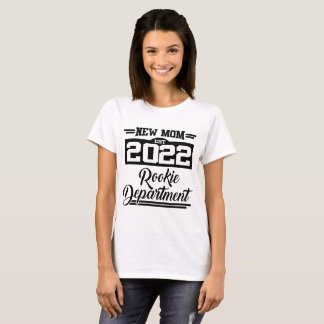 NEW MOM EST 2022 ROOKIE DEPARTMENT T-Shirt