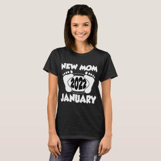 NEW MOM JANUARY 2022 T-Shirt