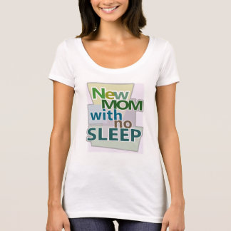 New MOM with no Sleep T-Shirt