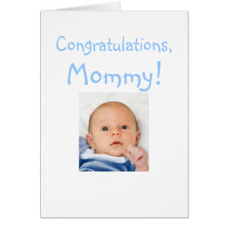 New Mommy Congratulations From Baby Boy Card