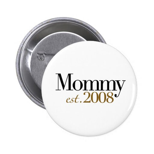 New Mommy Est 2008 Pinback Buttons