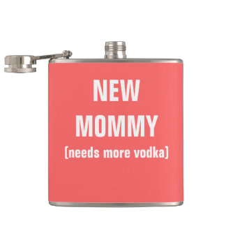 new mommy needs more vodka hip flask