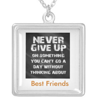 New neckles  :   Never Give up Silver Plated Necklace