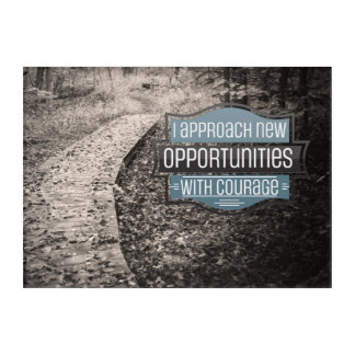 New Opportunities With Courage Acrylic Wall Art