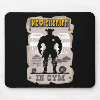 new sheriff in gym mouse pad