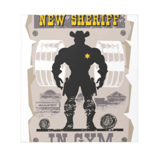 new sheriff in gym notepad