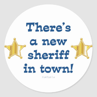 New Sheriff In Town Round Sticker