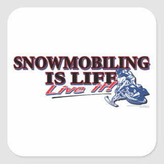 NEW-SNOWMOBILING-IS-LIFE SQUARE STICKER