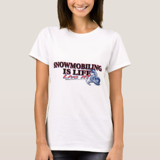 NEW-SNOWMOBILING-IS-LIFE T-Shirt