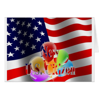 New U.S. Citizen Flag and Balloons Card