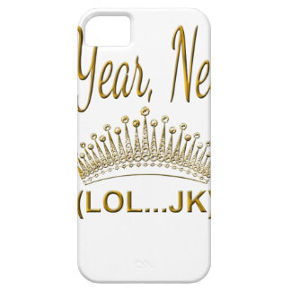 New Year, New Me LOL JK iPhone 5 Case