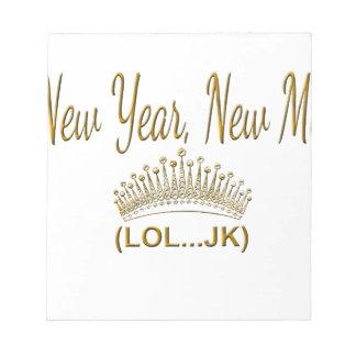 New Year, New Me LOL JK Notepad