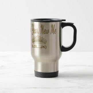 New Year, New Me LOL JK Travel Mug