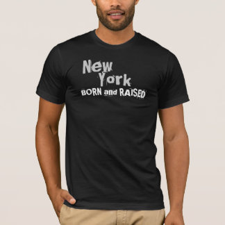 New York BORN and RAISED T-Shirt