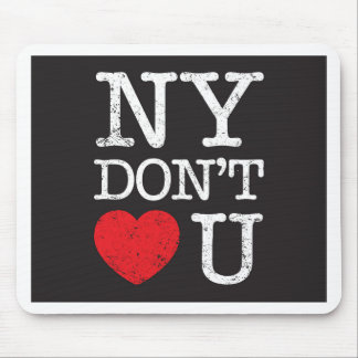 New York Don't Love You Mouse Pad
