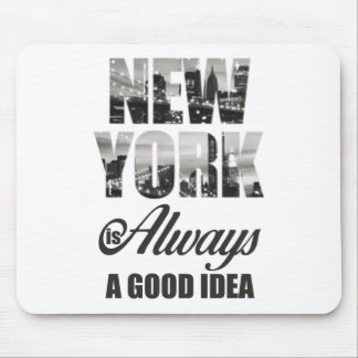 New York is Always a Good Idea Mouse Pad