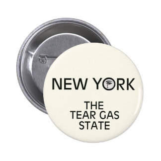 NEW YORK: THE TEAR GAS STATE 2 INCH ROUND BUTTON