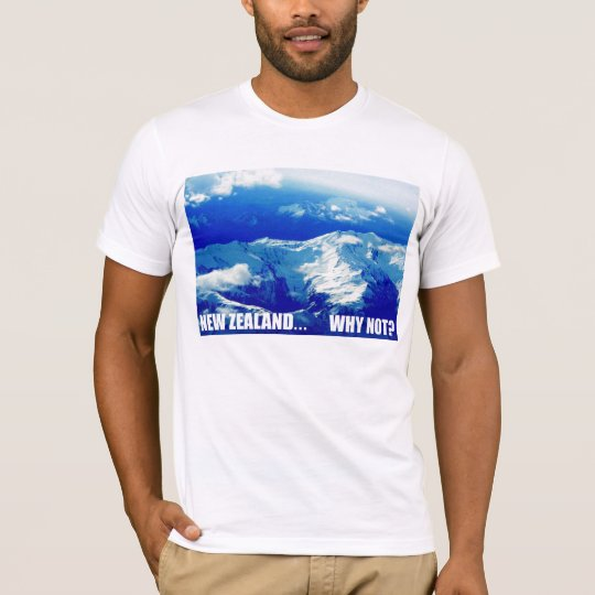 New Zealand... Why Not? T-Shirt