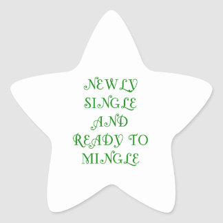 Newly Single and Ready to Mingle - 3 - Green Star Sticker