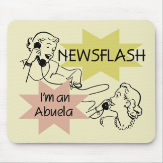 Newsflash I'm an Abuela T-shirts and Gifts Mouse Pad