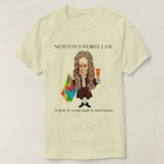 Newton's Worst Law T-Shirt