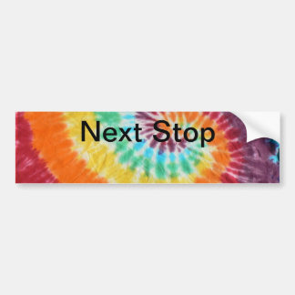 Next Stop tie-dye shirt Bumper Sticker
