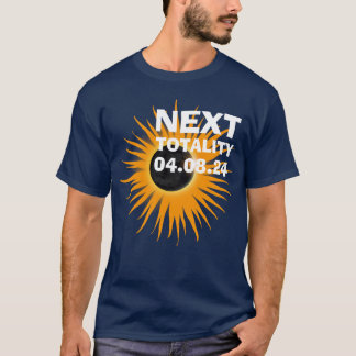 Next Totality 2024 Solar Eclipse T-Shirt