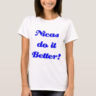 Nicas do it Better! T-Shirt