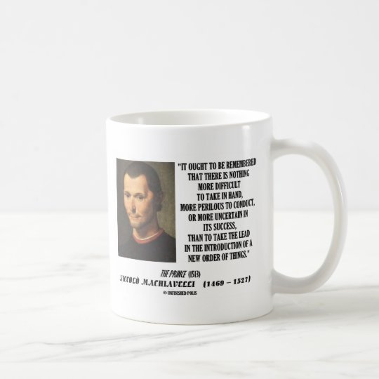 Niccolo Machiavelli New Order Of Things Quote Coffee Mug