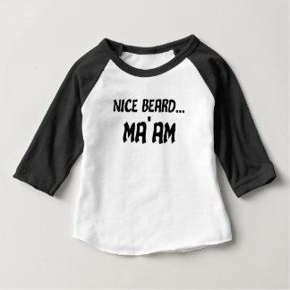 Nice Beard Ma'am Baby T-Shirt