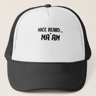 Nice Beard Ma'am Trucker Hat