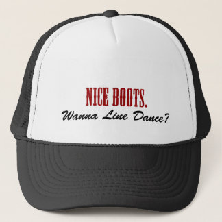 Nice Boots. Wanna Line Dance? Trucker Hat