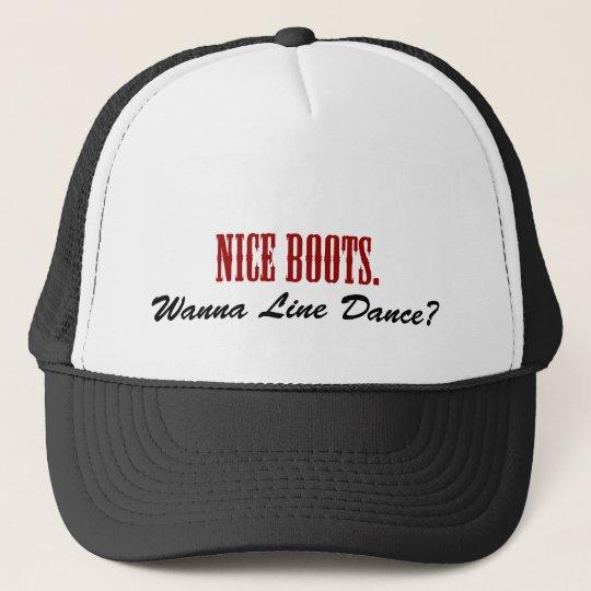 Nice Boots. Wanna Line Dance? Trucker Hat